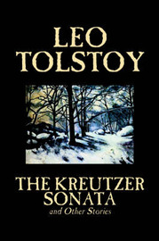 The Kreutzer Sonata and Other Stories by Leo Tolstoy image