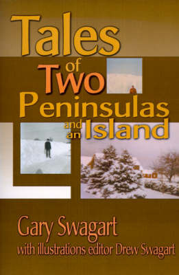 Tales of Two Peninsulas and an Island by Gary F. Swagart image