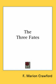 The Three Fates by F.Marion Crawford image