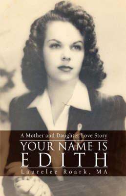 Your Name Is Edith by Laurelee Roark image