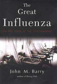 The Great Influenza: The Epic Story of the 1918 Pandemic by John M Barry image