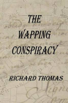The Wapping Conspiracy by Richard Thomas (Consultant Radiologist, Royal Devon and Exeter Hospital, Exeter, UK)