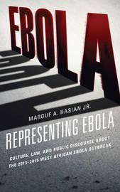 Representing Ebola by Marouf A. Hasian