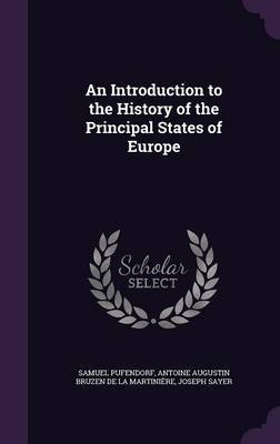 An Introduction to the History of the Principal States of Europe by Samuel Pufendorf image