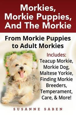 Morkies, Morkie Puppies, and the Morkie by Susanne Saben image
