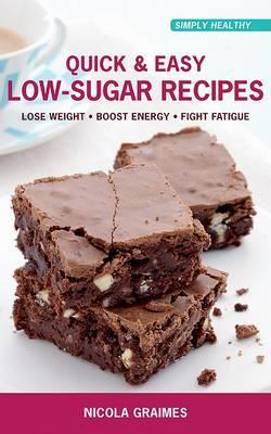 Quick & Easy Low-Sugar Recipes by Nicola Graimes image