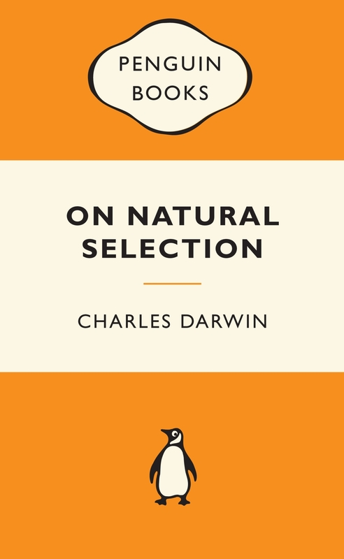 On Natural Selection (Popular Penguins) by Charles Darwin