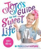 JoJo's Guide to the Sweet Life by JoJo Siwa
