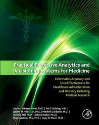 Practical Predictive Analytics and Decisioning Systems for Medicine by Linda Miner
