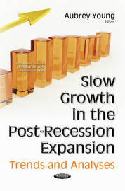 Slow Growth in the Post-Recession Expansion