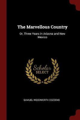 The Marvellous Country by Samuel Woodworth Cozzens