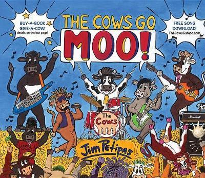 The Cows Go Moo! by Jim Petipas