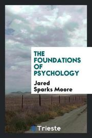 The Foundations of Psychology by Jared Sparks Moore image