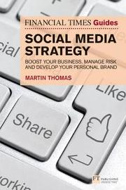 The Financial Times Guide to Social Media Strategy by Martin Thomas