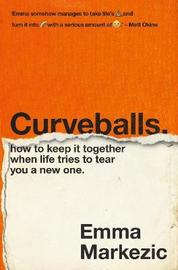 Curveballs by Emma Markezic