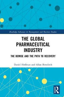 The Global Pharmaceutical Industry by Daniel Hoffman