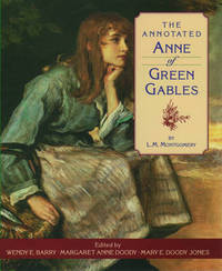 The Annotated Anne of Green Gables by L.M.Montgomery