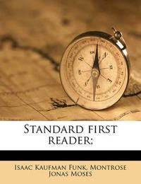 Standard First Reader; by Isaac Kaufman Funk