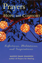 Prayers for Hope and Comfort by Maggie Oman Shannon