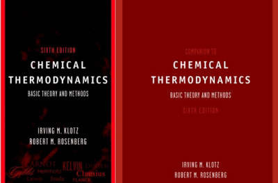 Chemical Thermodynamics: Basic Theory and Methods: AND Companion to Chemical Thermodynamics by Irving M Klotz