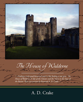 The House of Walderne by A.D. Crake