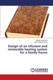 Design of an Eficcient and Renewable Heating System for a Family House by Lloret Font Eduard