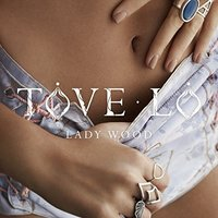 Lady Wood [Explicit] by Tove Lo