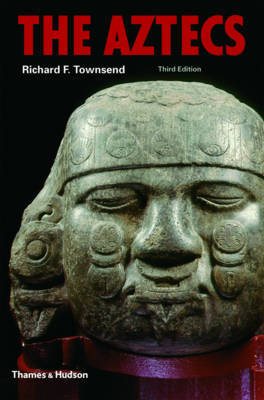 Aztecs (Third Edition) by Richard F. Townsend