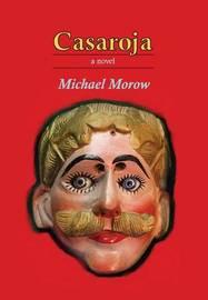 Casaroja by Michael Morow