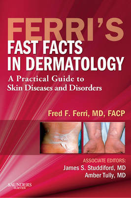 Ferri's Fast Facts in Dermatology by Fred F. Ferri image