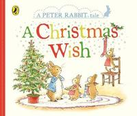 Peter Rabbit: A Christmas Wish by Beatrix Potter