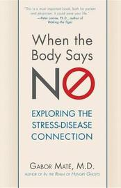 When the Body Says No by Gabor Mate