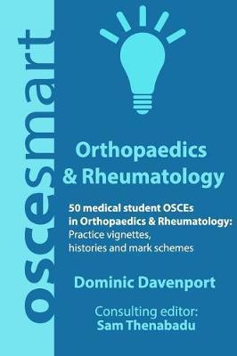 Oscesmart - 50 Medical Student Osces in Orthopaedics & Rheumatology by Mr Dominic Davenport image