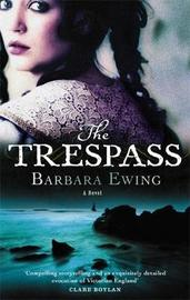 The Trespass by Barbara Ewing