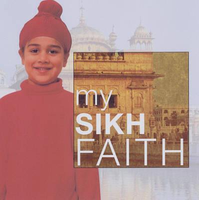 My Sikh Faith by Kaval Singh