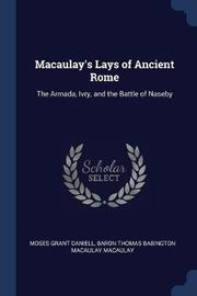Macaulay's Lays of Ancient Rome by Moses Grant Daniell