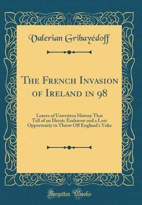 The French Invasion of Ireland in 98 by Valerian Gribayedoff