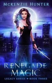 Renegade Magic by McKenzie Hunter