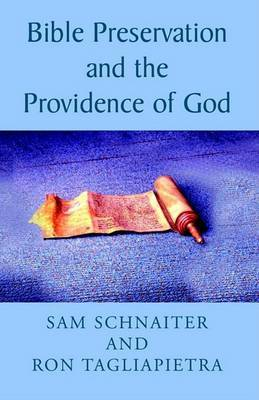 Bible Preservation and the Providence of God by Sam Schnaiter Tagliapietra