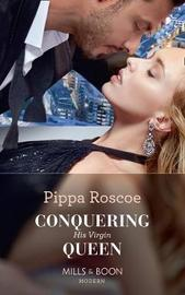 Conquering His Virgin Queen by Pippa Roscoe image
