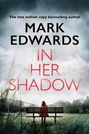 In Her Shadow by Mark Edwards