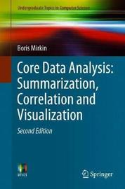 Core Data Analysis: Summarization, Correlation and Visualization by Boris Mirkin