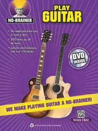 No-Brainer Play Guitar: We Make Playing Guitar a No-Brainer!, Book & DVD by Alfred Publishing