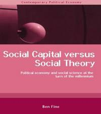 Social Capital Versus Social Theory by Ben Fine