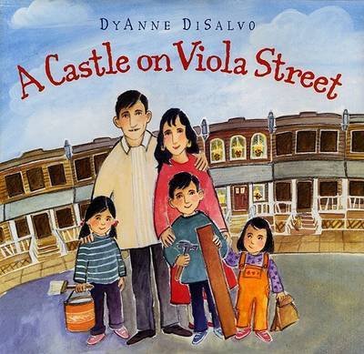 A Castle on Viola Street by Dyanne DiSalvo-Ryan
