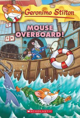 Geronimo Stilton: #62 Mouse Overboard by Geronimo Stilton
