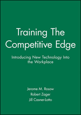 Training - The Competitive Edge by Jerome M. Rosow