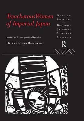 Treacherous Women of Imperial Japan by Helene Bowen Raddeker