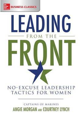 Leading From the Front: No-Excuse Leadership Tactics for Women by Courtney Lynch
