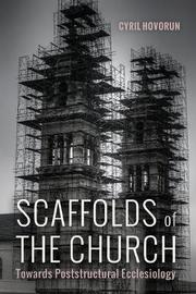 Scaffolds of the Church by Cyril Hovorun image